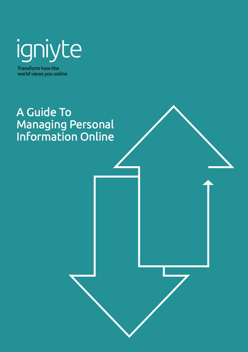 A guide to managing personal information online - Igniyte DISABLED