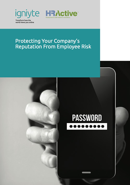 Protecting your company's reputation from employee risk - Igniyte