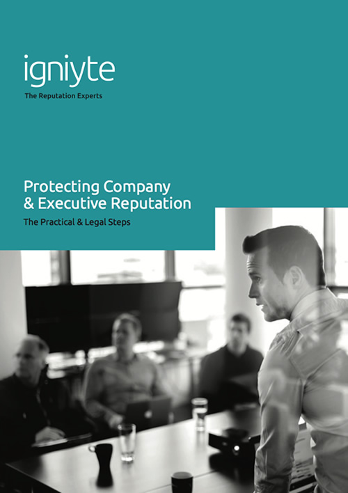 Protecting your company and executive reputation - Igniyte DISABLED